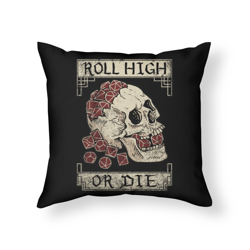 Roll High or Die (Skull and Die) Home Throw Pillow by maratusfunk's Shop