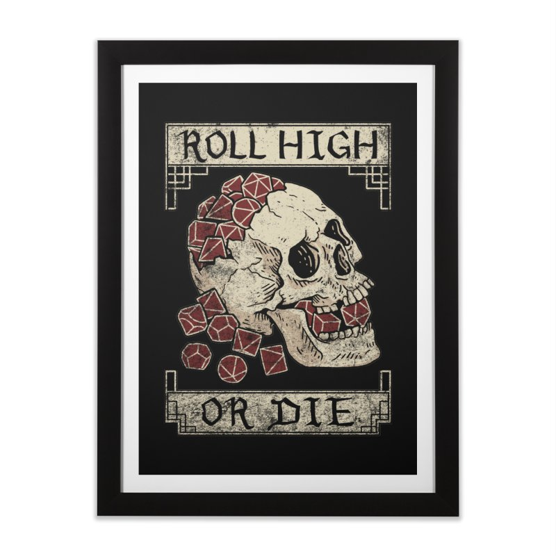 Roll High or Die (Skull and Die) Home Framed Fine Art Print by maratusfunk's Shop