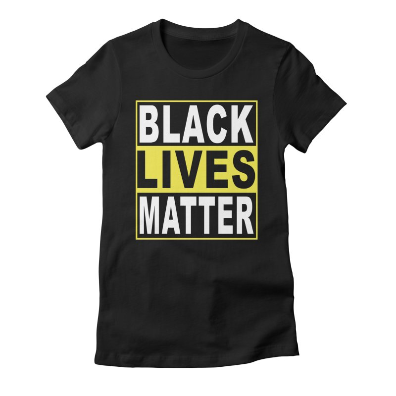 Black Lives Matter - Yellow Women's Fitted T-Shirt by Black Liberation
