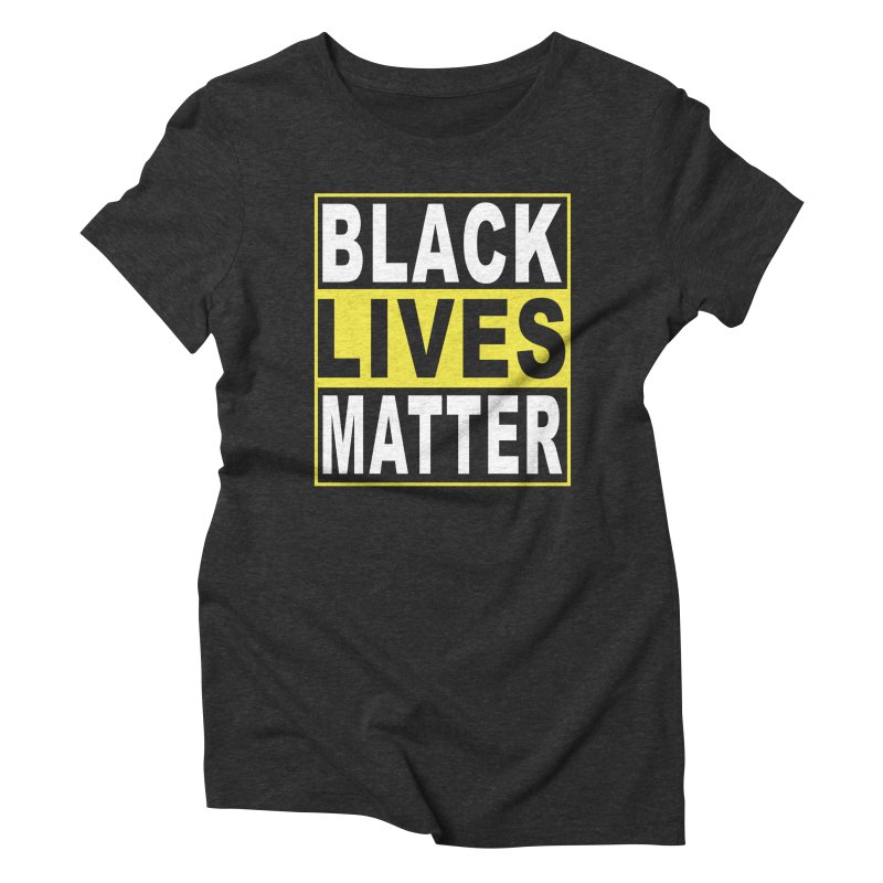 Black Lives Matter - Yellow Women's Triblend T-Shirt by Cool Black Chick