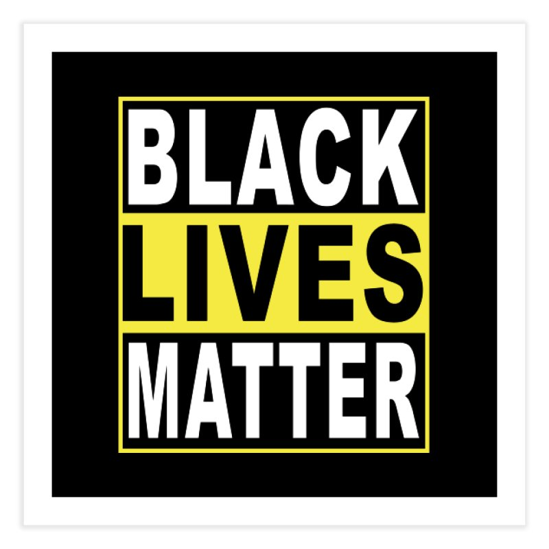 Black Lives Matter - Yellow Home Fine Art Print by Cool Black Chick
