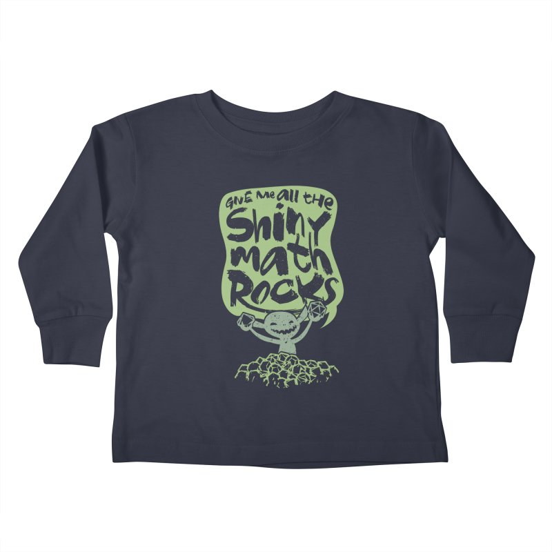 Give Me All The Shiny Math Rocks Kids Toddler Longsleeve T-Shirt by March1Studios on Threadless