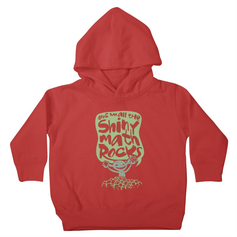 Give Me All The Shiny Math Rocks Kids Toddler Pullover Hoody by March1Studios on Threadless