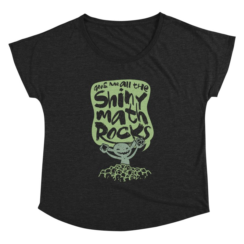 Give Me All The Shiny Math Rocks Women's Dolman Scoop Neck by March1Studios on Threadless