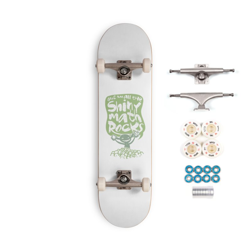 Give Me All The Shiny Math Rocks Accessories Complete - Premium Skateboard by March1Studios on Threadless