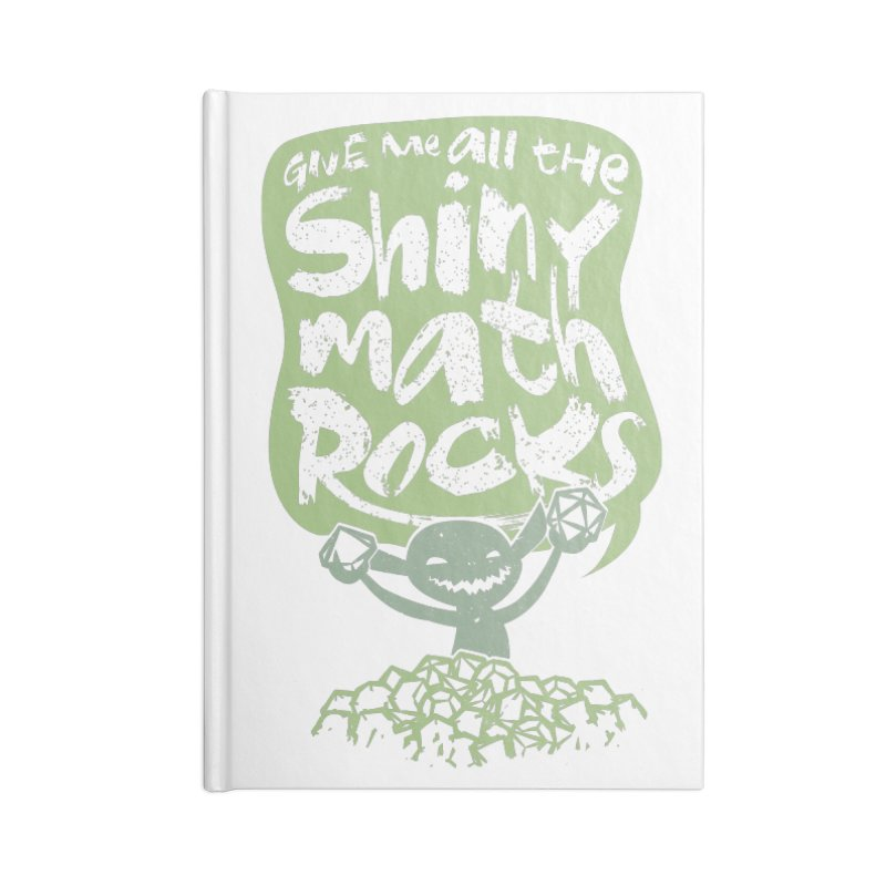 Give Me All The Shiny Math Rocks Accessories Lined Journal Notebook by March1Studios on Threadless