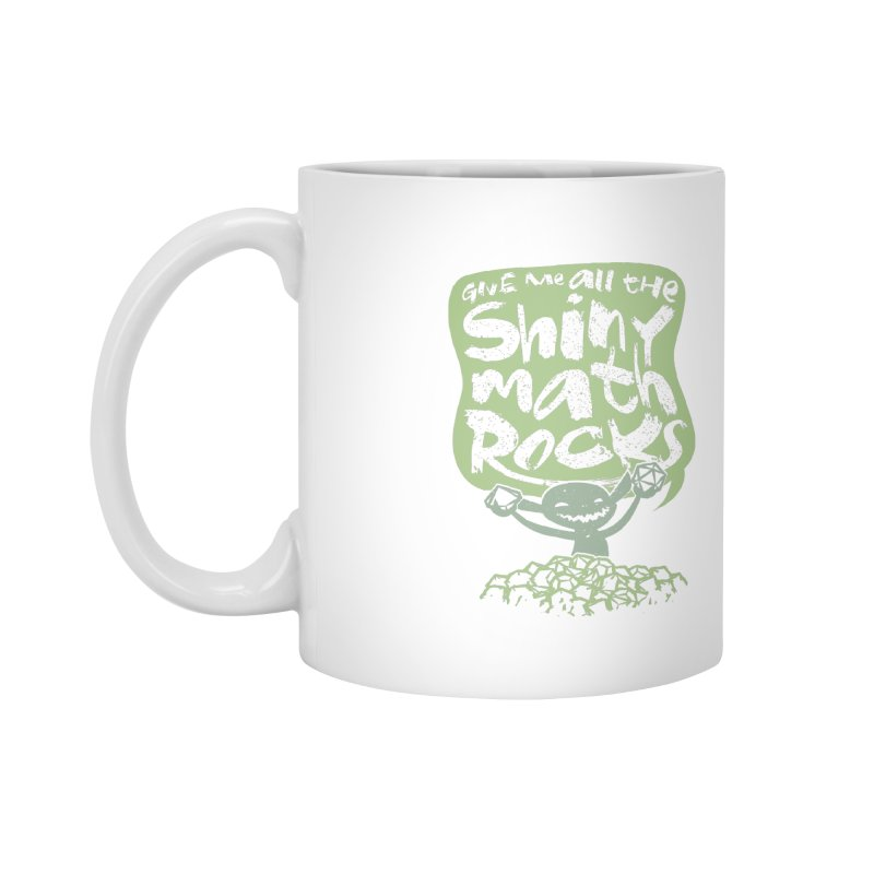 Give Me All The Shiny Math Rocks Accessories Mug by March1Studios on Threadless