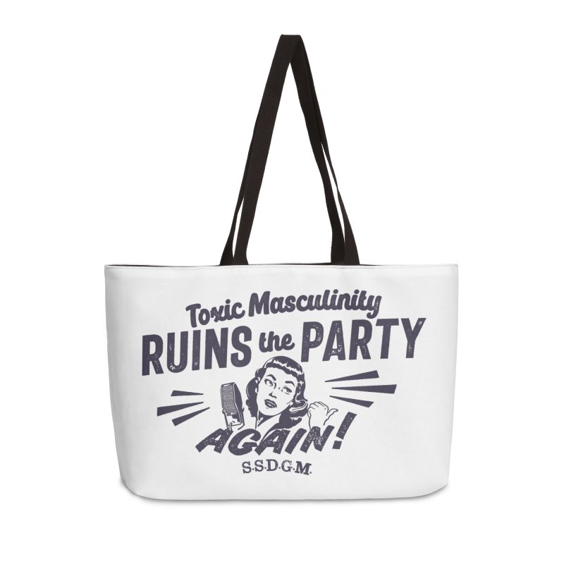 Toxic Masculinity Ruins the Party, Again - Retro Radio Accessories Weekender Bag Bag by March1Studios on Threadless