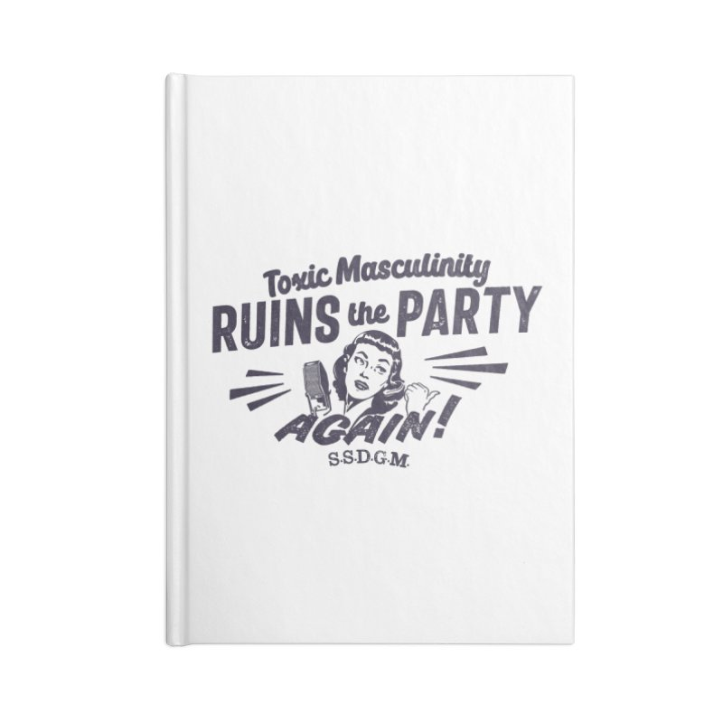 Toxic Masculinity Ruins the Party, Again - Retro Radio Accessories Blank Journal Notebook by March1Studios on Threadless