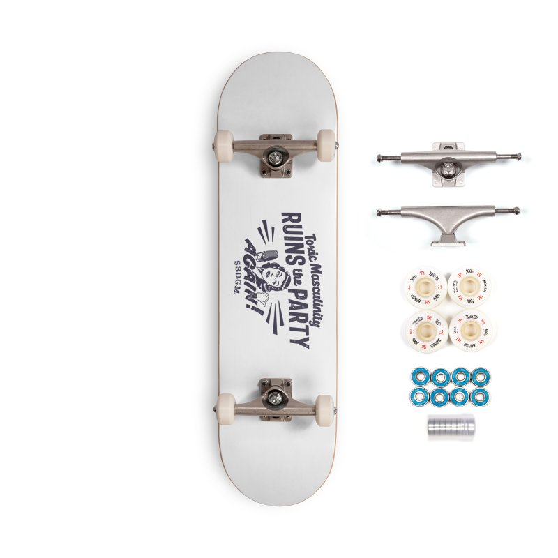 Toxic Masculinity Ruins the Party, Again - Retro Radio Accessories Complete - Premium Skateboard by March1Studios on Threadless