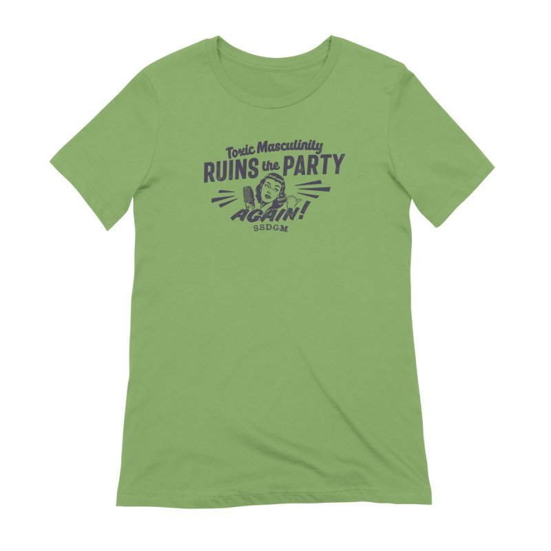 Toxic Masculinity Ruins the Party, Again - Retro Radio Women's Extra Soft T-Shirt by March1Studios on Threadless