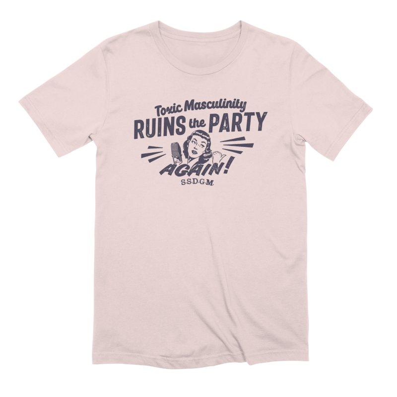 Toxic Masculinity Ruins the Party, Again - Retro Radio Men's Extra Soft T-Shirt by March1Studios on Threadless