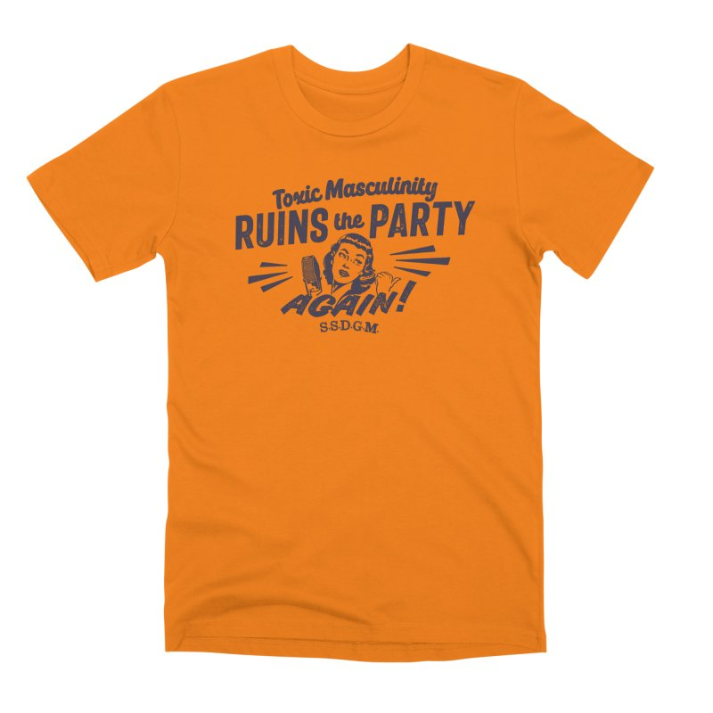 Toxic Masculinity Ruins the Party, Again - Retro Radio Men's Premium T-Shirt by March1Studios on Threadless