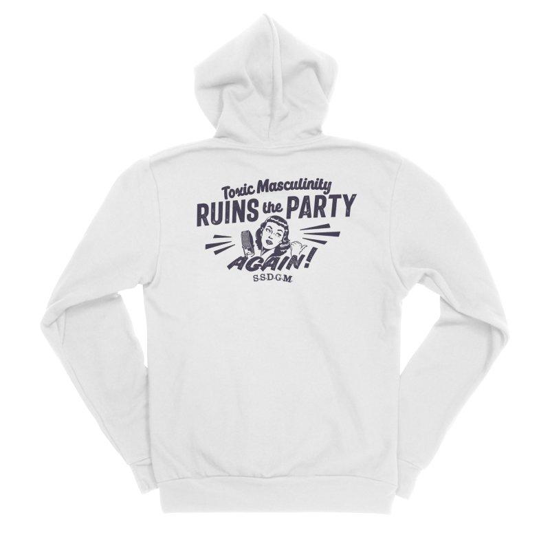 Toxic Masculinity Ruins the Party, Again - Retro Radio Women's Sponge Fleece Zip-Up Hoody by March1Studios on Threadless
