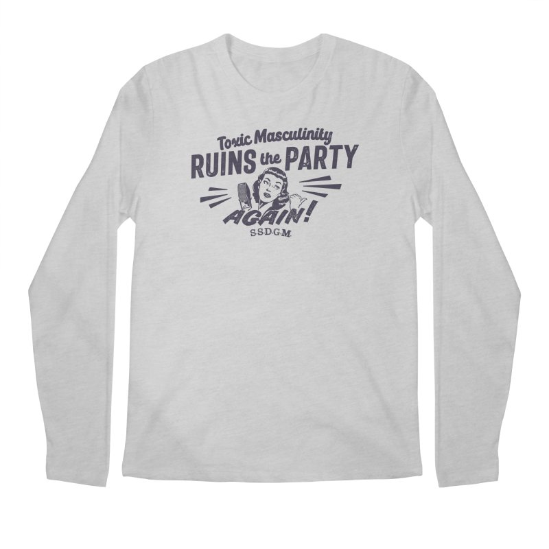 Toxic Masculinity Ruins the Party, Again - Retro Radio Men's Regular Longsleeve T-Shirt by March1Studios on Threadless