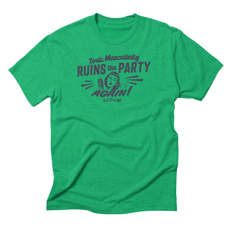 Toxic Masculinity Ruins the Party, Again - Retro Radio Men's Triblend T-Shirt by March1Studios on Threadless