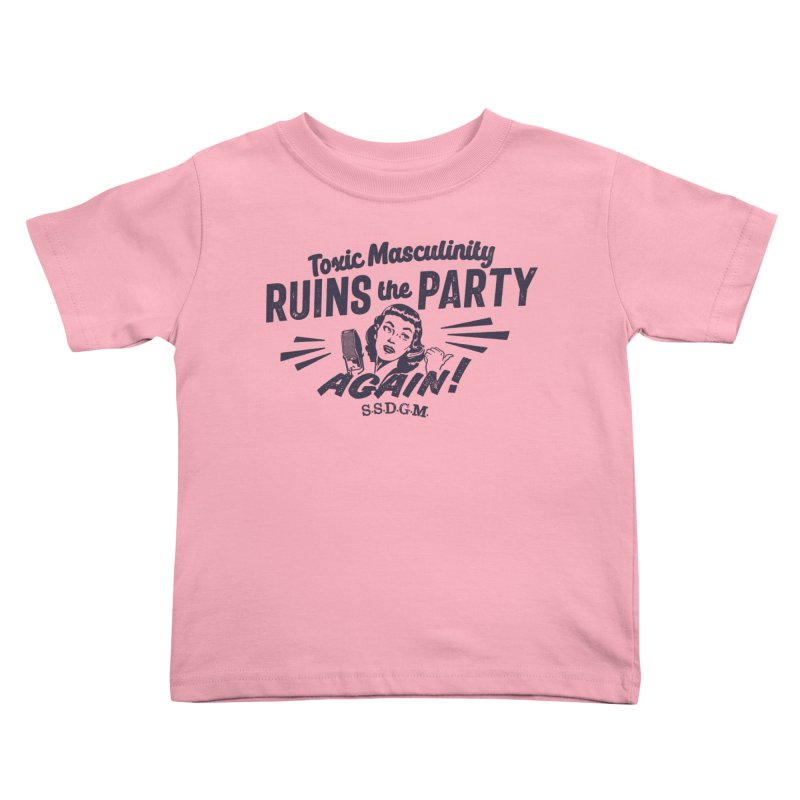 Toxic Masculinity Ruins the Party, Again - Retro Radio Kids Toddler T-Shirt by March1Studios on Threadless