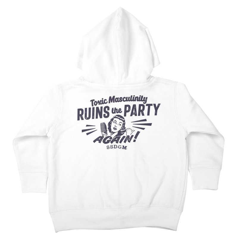 Toxic Masculinity Ruins the Party, Again - Retro Radio Kids Toddler Zip-Up Hoody by March1Studios on Threadless