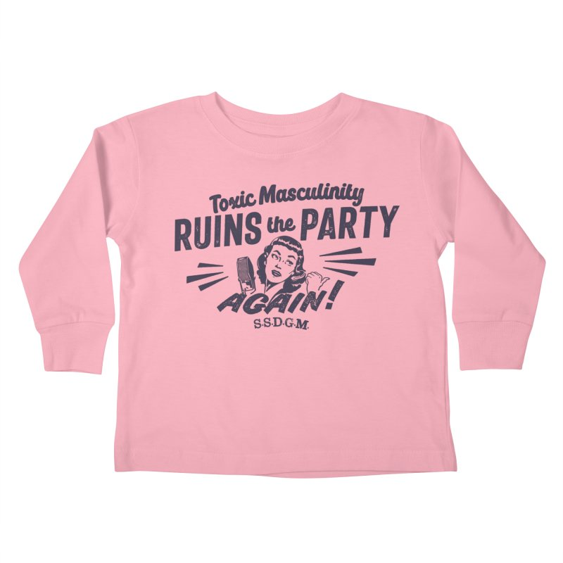 Toxic Masculinity Ruins the Party, Again - Retro Radio Kids Toddler Longsleeve T-Shirt by March1Studios on Threadless