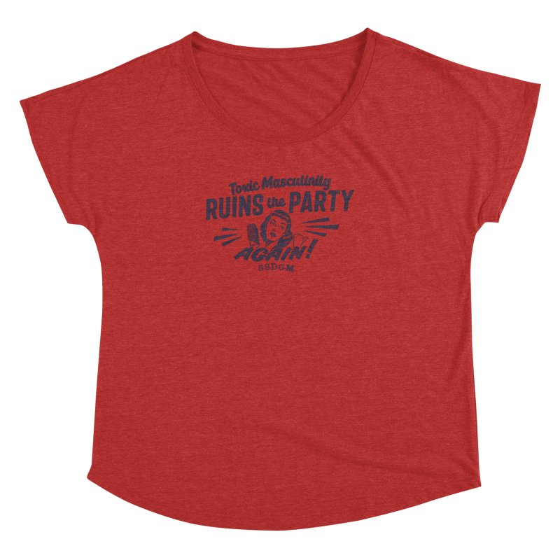 Toxic Masculinity Ruins the Party, Again - Retro Radio Women's Dolman Scoop Neck by March1Studios on Threadless