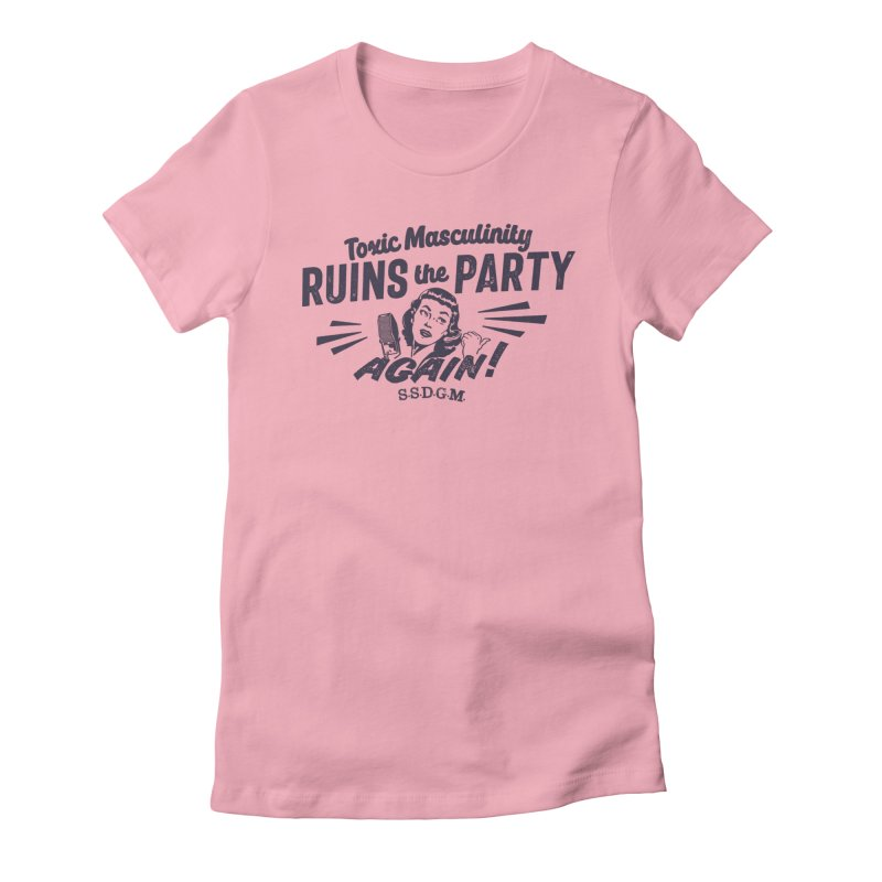 Toxic Masculinity Ruins the Party, Again - Retro Radio Women's Fitted T-Shirt by March1Studios on Threadless
