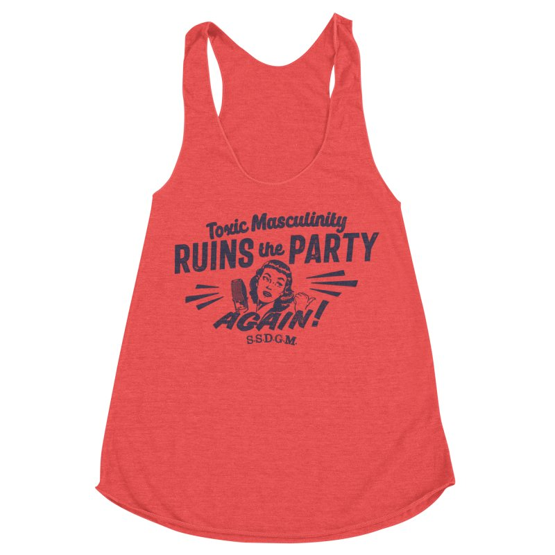 Toxic Masculinity Ruins the Party, Again - Retro Radio Women's Tank by March1Studios on Threadless