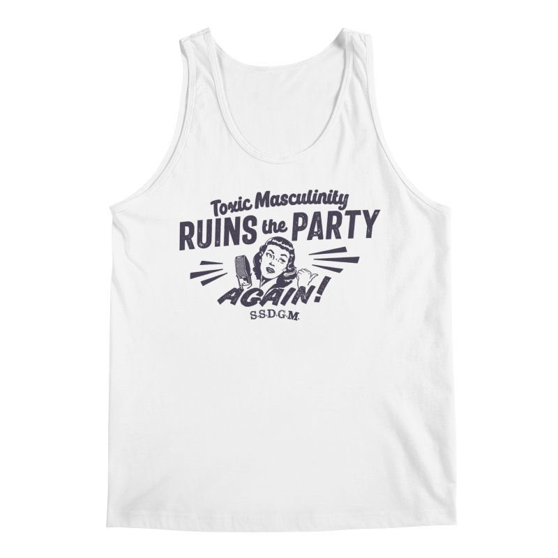 Toxic Masculinity Ruins the Party, Again - Retro Radio Men's Regular Tank by March1Studios on Threadless