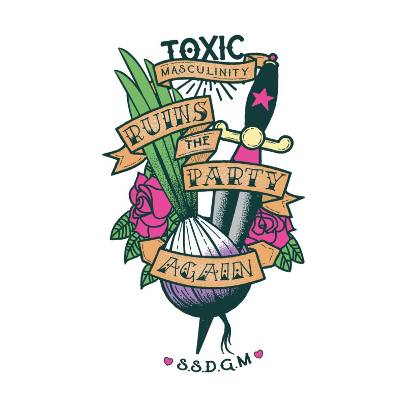 Toxic Masculinity Ruins the Party, Again - American Traditional Men's T-Shirt by March1Studios on Threadless