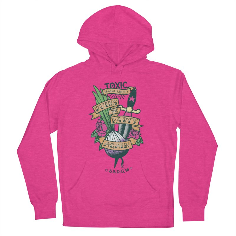 Toxic Masculinity Ruins the Party, Again - American Traditional Women's French Terry Pullover Hoody by March1Studios on Threadless