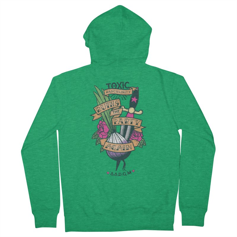 Toxic Masculinity Ruins the Party, Again - American Traditional Women's French Terry Zip-Up Hoody by March1Studios on Threadless