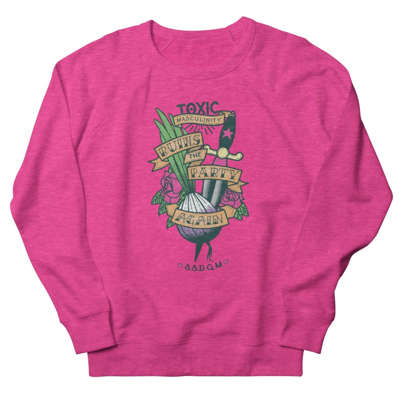 Toxic Masculinity Ruins the Party, Again - American Traditional Men's French Terry Sweatshirt by March1Studios on Threadless