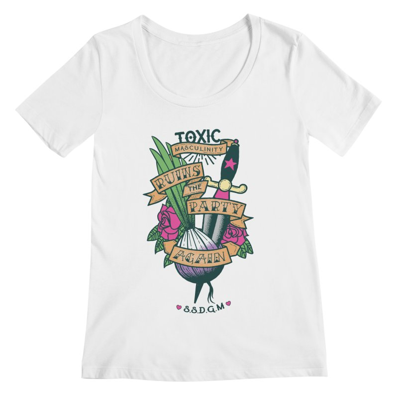 Toxic Masculinity Ruins the Party, Again - American Traditional Women's Regular Scoop Neck by March1Studios on Threadless