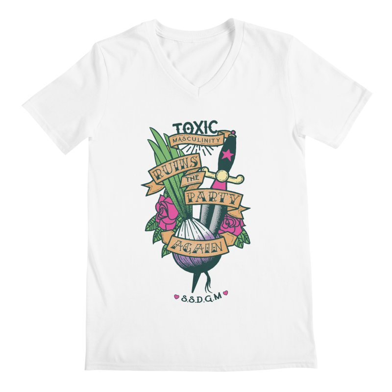Toxic Masculinity Ruins the Party, Again - American Traditional Men's V-Neck by March1Studios on Threadless