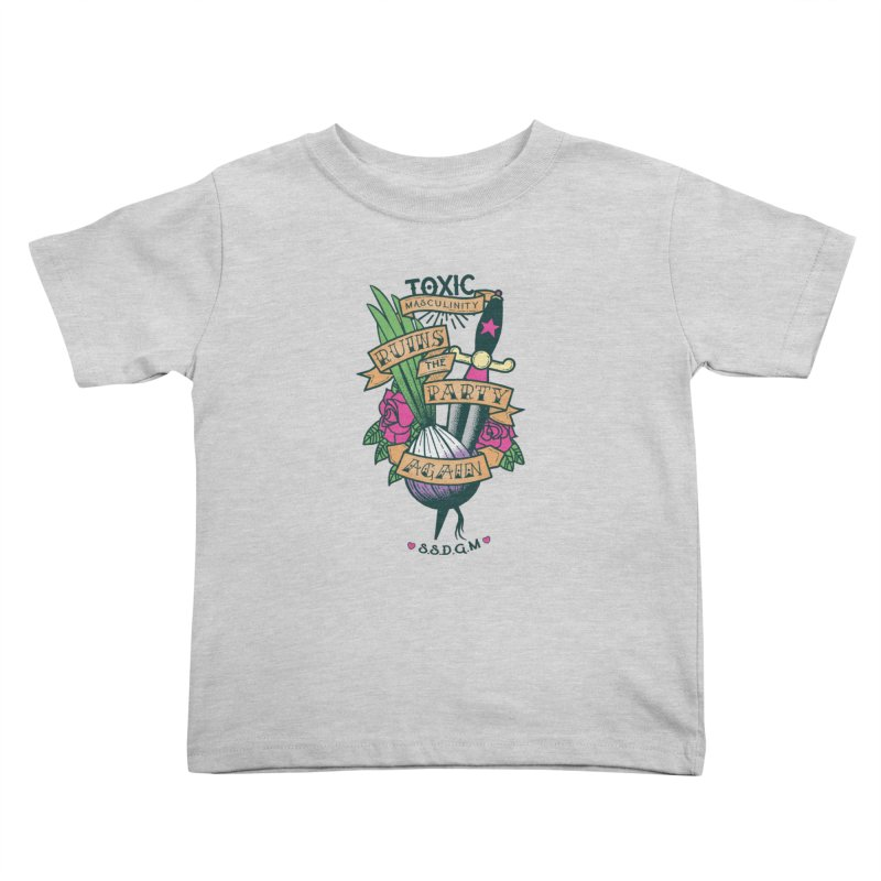 Toxic Masculinity Ruins the Party, Again - American Traditional Kids Toddler T-Shirt by March1Studios on Threadless