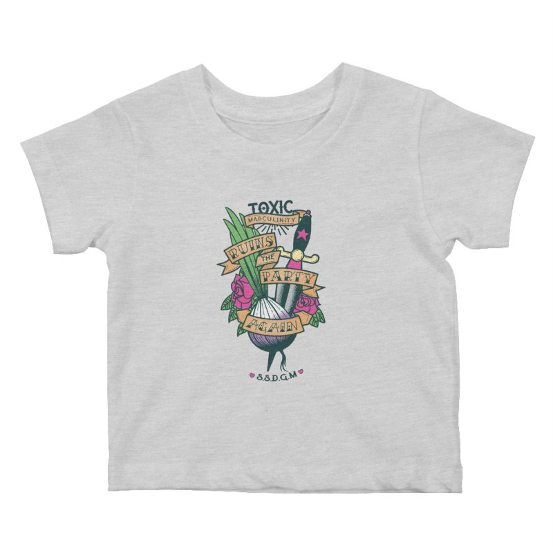 Toxic Masculinity Ruins the Party, Again - American Traditional Kids Baby T-Shirt by March1Studios on Threadless