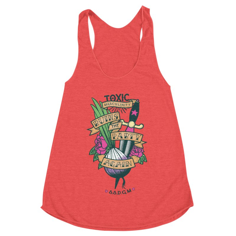 Toxic Masculinity Ruins the Party, Again - American Traditional Women's Tank by March1Studios on Threadless