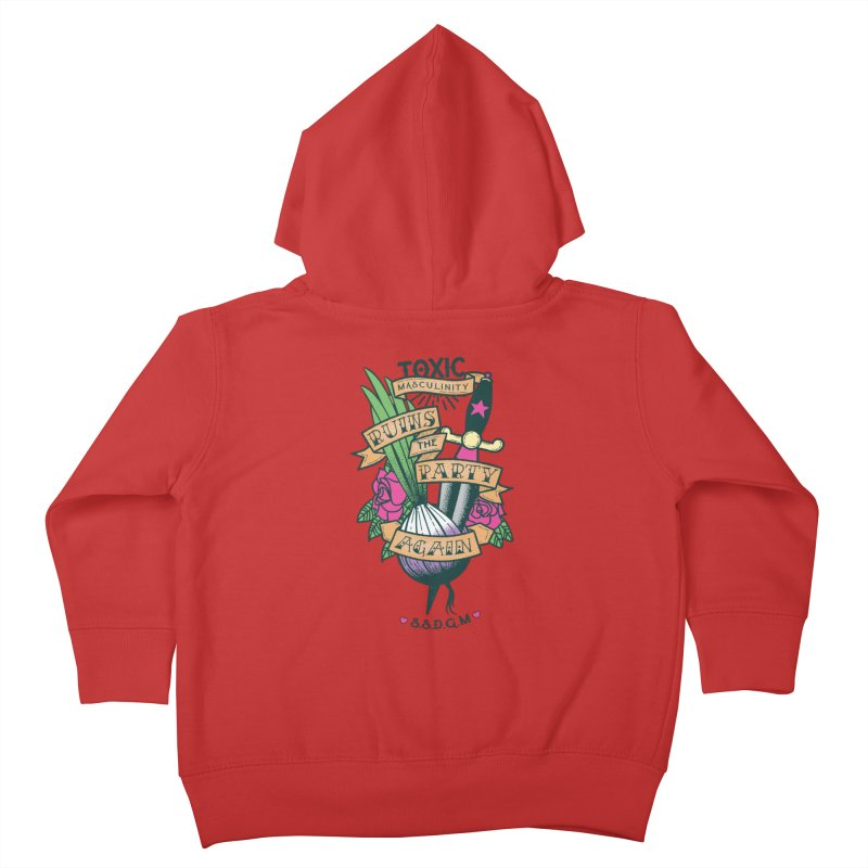 Toxic Masculinity Ruins the Party, Again - American Traditional Kids Toddler Zip-Up Hoody by March1Studios on Threadless