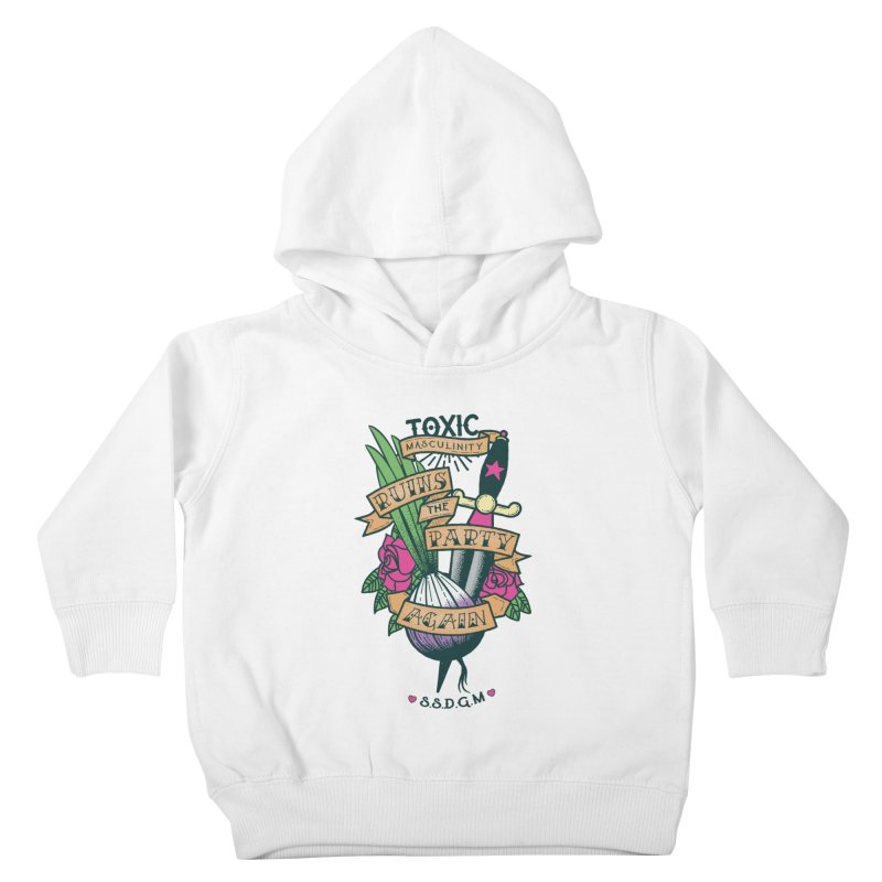 Toxic Masculinity Ruins the Party, Again - American Traditional Kids Toddler Pullover Hoody by March1Studios on Threadless