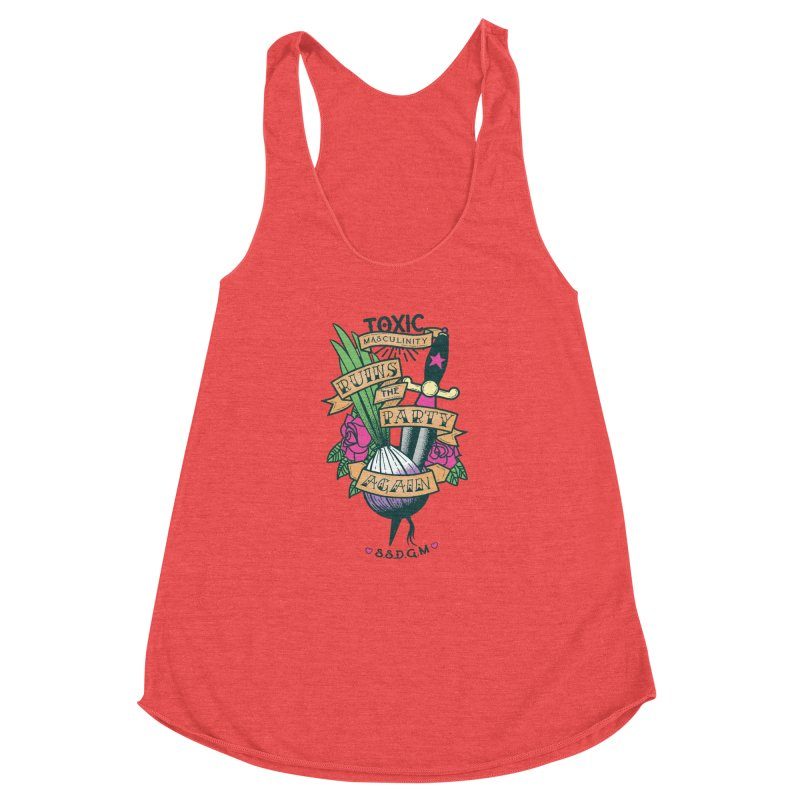 Toxic Masculinity Ruins the Party, Again - American Traditional Women's Racerback Triblend Tank by March1Studios on Threadless