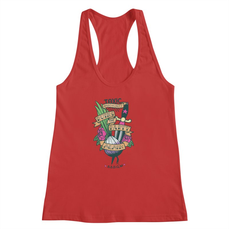 Toxic Masculinity Ruins the Party, Again - American Traditional Women's Racerback Tank by March1Studios on Threadless