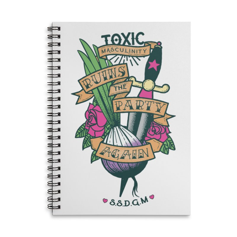 Toxic Masculinity Ruins the Party, Again - American Traditional Accessories Lined Spiral Notebook by March1Studios on Threadless