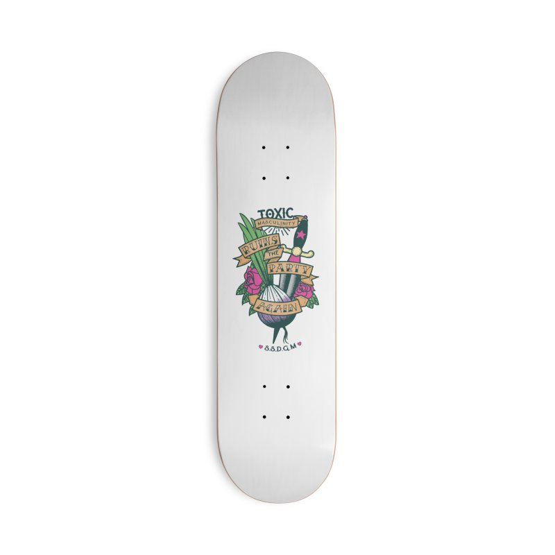 Toxic Masculinity Ruins the Party, Again - American Traditional Accessories Deck Only Skateboard by March1Studios on Threadless