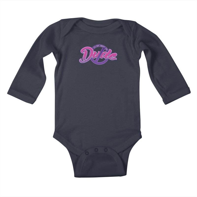 It's Not About You, Dude Kids Baby Longsleeve Bodysuit by March1Studios on Threadless