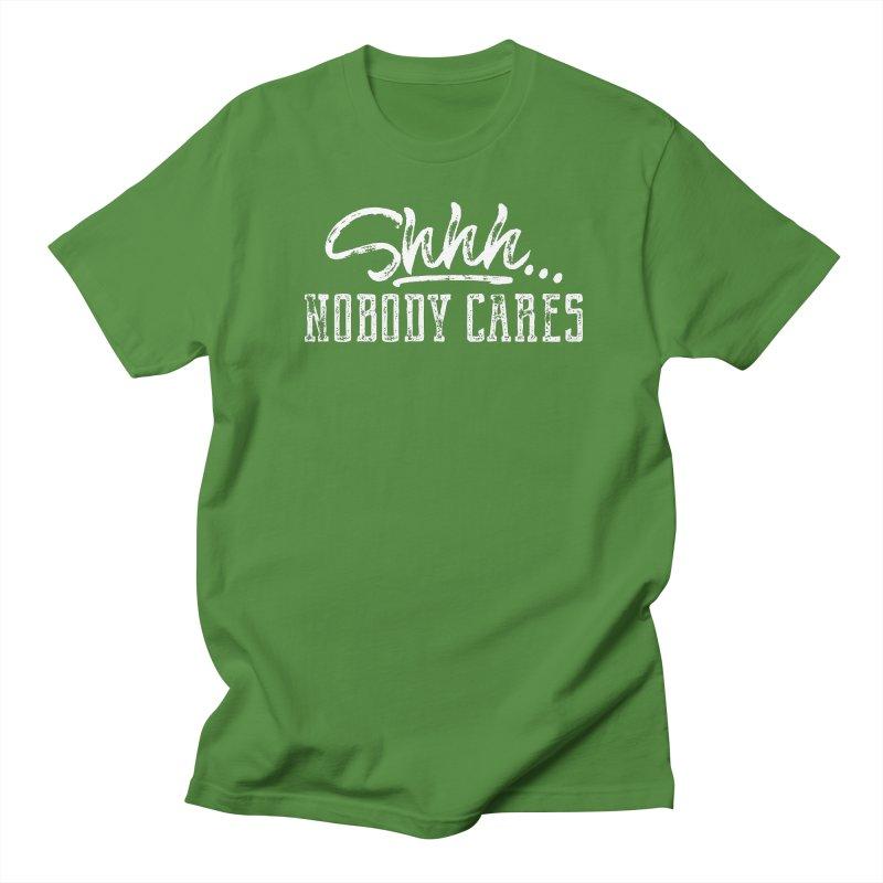 Shhh...Nobody Cares Women's Regular Unisex T-Shirt by March1Studios on Threadless