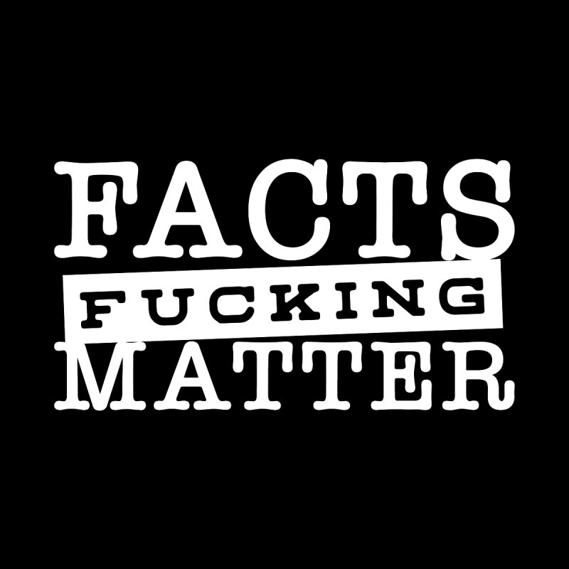 Facts matter Men's T-Shirt by March1Studios on Threadless