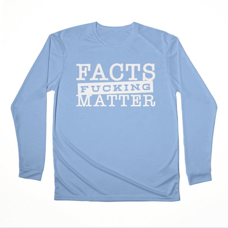 Facts matter Men's Longsleeve T-Shirt by March1Studios on Threadless