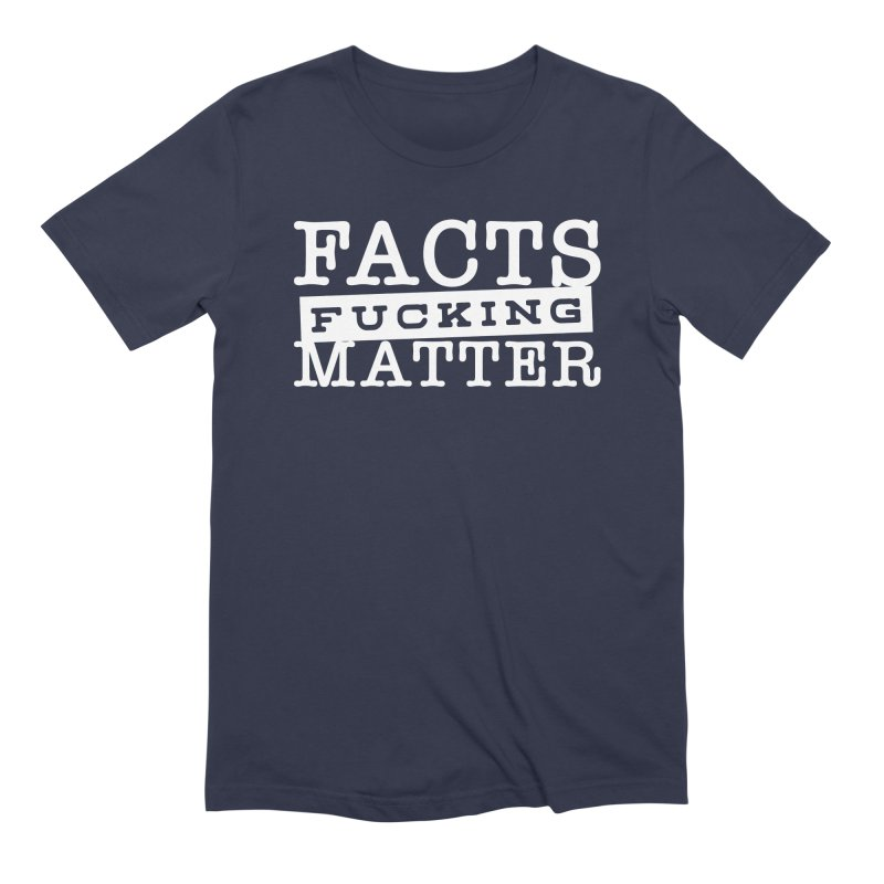 Facts matter Men's Extra Soft T-Shirt by March1Studios on Threadless