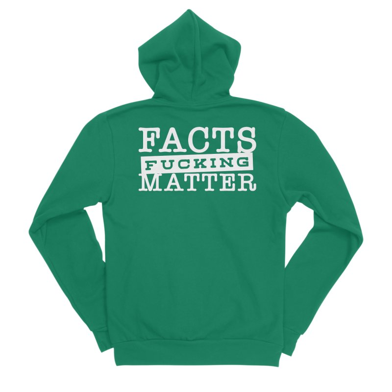 Facts matter Women's Sponge Fleece Zip-Up Hoody by March1Studios on Threadless