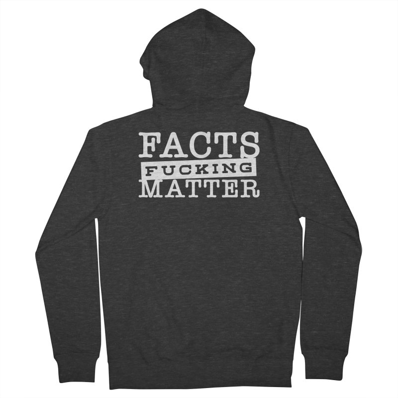 Facts matter Women's French Terry Zip-Up Hoody by March1Studios on Threadless
