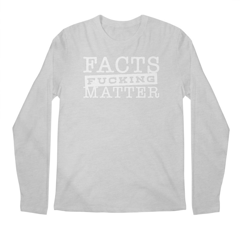 Facts matter Men's Regular Longsleeve T-Shirt by March1Studios on Threadless